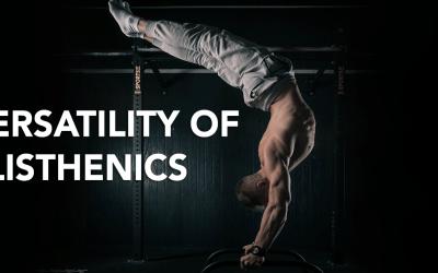 THE VERSATILITY OF CALISTHENICS